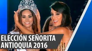 Elección Princesa, Virreina y Señorita Antioquia 2016-2017