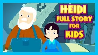 HEIDI - FULL STORY FOR KIDS || BEDTIME MORAL STORIES FOR KIDS || TIA & TOFU STORIES