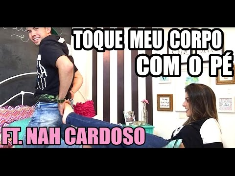 TOQUE MEU CORPO COM O PÉ Ft. Nah Cardoso