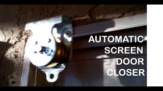 EASY DIY: Automatic SCREEN DOOR CLOSER - EASY & INEXPENSIVE (Counterweight away from Entrance!)