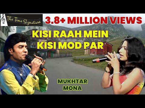 Kisi Raah mein, Kisi Mod Par...by Mukhtar Shah & Mona Prabhugaonkar