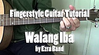Walang Iba by Ezra Band Fingerstyle Guitar Tutorial Cover