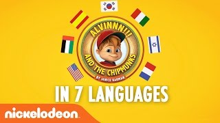 Alvinnn!!! and the Chipmunks | Hear the Alvin Theme Song in 7 Languages!! | Nick