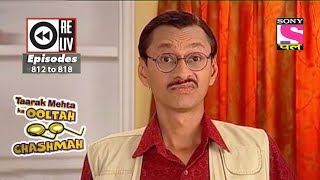 Weekly Reliv | Taarak Mehta Ka Ooltah Chashmah | 14th Oct to 20th Oct 2017 | Episode 812 to 818