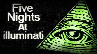Five Nights At illuminati