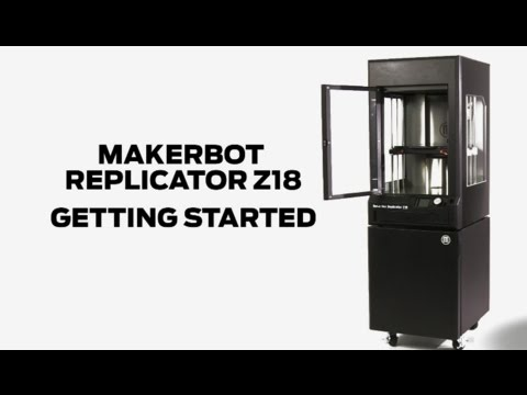 MakerBot Replicator Z18  |  Getting Started