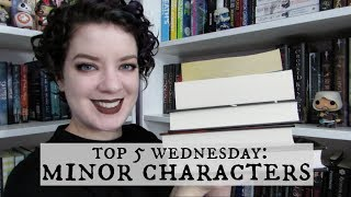 Minor Characters | Top 5 Wednesday