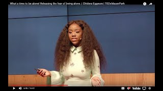 What a time to be alone! Releasing the fear of being alone.   Chidera Eggerue  TEDxMauerPark