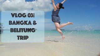 Vlog 03: Bangka & Belitung Trip
