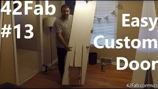 It's Not Complicated to Make a Custom Door - 42Fab #13