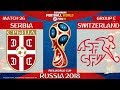 Serbia vs Switzerland ⚽️ 🔴 | FIFA World Cup Russia 2018 | Match 26 | 22/06/2018