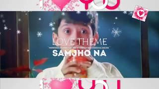 Samjho Na: WhatsApp Status Video | Love Theme 💕! Aap ka suroor!