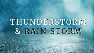 Thunderstorm & Rain Fall Sounds