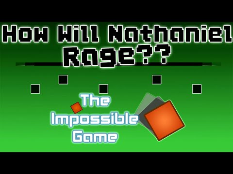 How Will Nathaniel Rage?? The Impossible Game