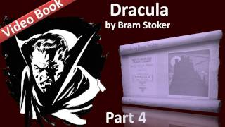 Part 4 - Dracula Audiobook by Bram Stoker (Chs 13-15)