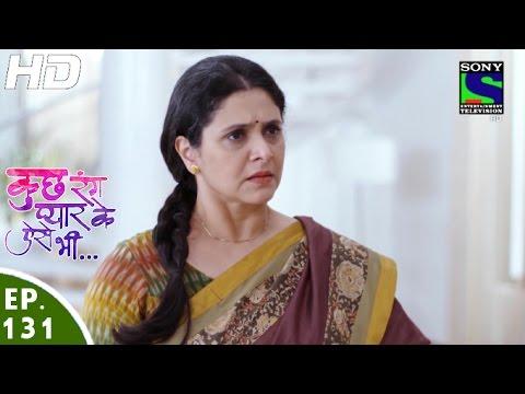 Kuch Rang Pyar Ke Aise Bhi - कुछ रंग प्यार के ऐसे भी - Episode 131 - 30th August, 2016