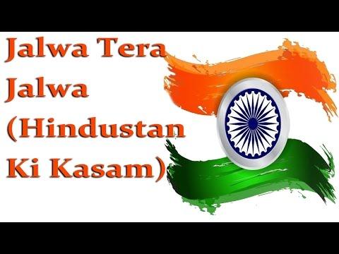Xxx Mp4 Jalwa Tera Jalwa Hindustan Ki Kasam Patriotic Songs 3gp Sex