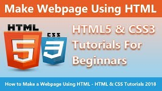 How to Make a Webpage Using HTML - HTML & CSS Tutorials 2018