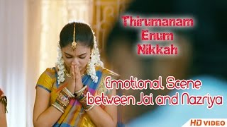 Thirumanam Ennum Nikkah Tamil Movie - Emotional Scene | Jai | Nazriya