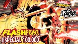 MEGA-VIDEOCOMIC: FLASHPOINT – Historia Completa (ESPECIAL 100K SUSCRIPTORES)