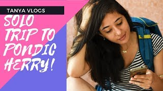 PONDICHERRY VLOG | Solo Girl in Pondicherry | Things to do in Pondicherry