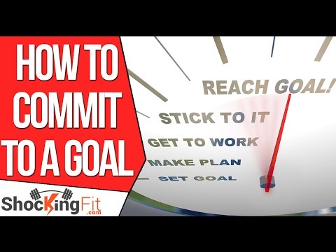 How to Commit to a Goal And Change Your Life? (Backed By Science)