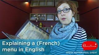 Expliquer La Carte d'Un Resto En Anglais - Explaining a (French) Menu in English
