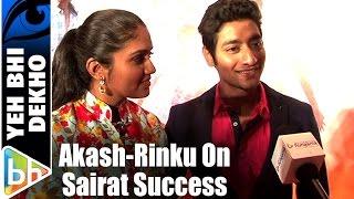 Akash Thosar-Rinku Rajguru OVERWHELMED With Sairat's BLOCKBUSTER Business