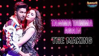 Tamma Tamma Again - The Making | Varun Dhawan | Alia Bhatt | Badrinath Ki Dulhania