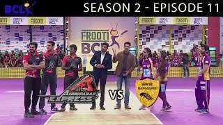 Frooti BCL Episode 11 – Ahmedabad Express vs Rowdy Bangalore