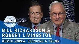 Bill Richardson and Robert Livingston: North Korea, Sessions, and Trump