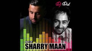 Best of Sharry Maan - DJ DAL Remix