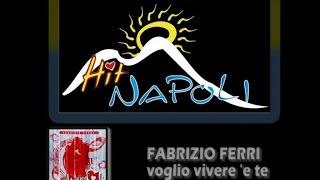 FABRIZIO FERRI - Voglio vivere 'e te - (Luca Barbato-A.Colombo)