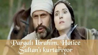 Pargalı İbrahim, Hatice Sultan'ı kurtarıyor - Muhteşem Yüzyıl 55.Bölüm