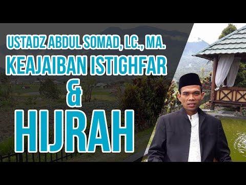 Ustadz Abdul Somad, LC., MA  Keajaiban Istighfar dan Hijrah