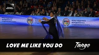 Love Me Like You Do (Tango) | {Sergey Konovaltsev - Olga Konovaltseva,}