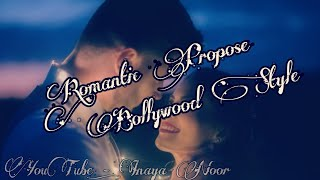 Romantic Propose Bollywood style | LOVE WHATSAPP STATUS 2019 - BY= it's Bollywood