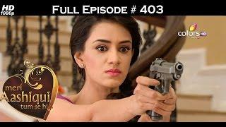 Meri Aashiqui Tum Se Hi - 18th December 2015 - मेरी आशिकी तुम से ही - Full Episode(HD)