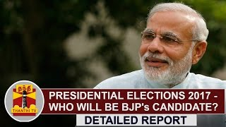 Presidential Elections 2017 – Who Will be BJP's Candidate? | Thanthi TV