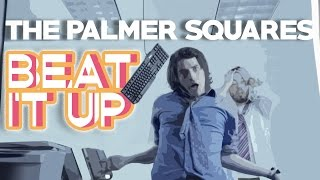 The Palmer Squares - Beat It Up [Official Video]