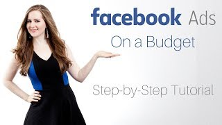 Facebook Ads On a Small Budget Tutorial