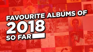 8 Great Albums From 2018 So Far