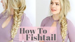 How to Fishtail Braid - Beginner Friendly Hair Tutorial