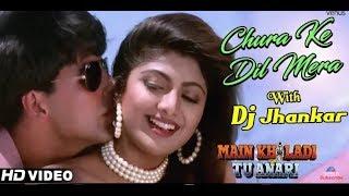 Chura Ke Dil Mera - JHANKAR BEATS | HD VIDEO | Akshay Kumar & Shilpa Shetty | Dj