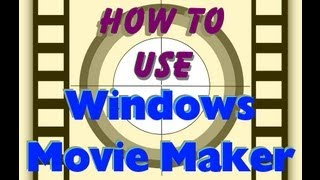 TUTORIAL: HOW TO USE WINDOWS MOVIE MAKER (WMM)  TO EDIT YOUR VIDEOSAND MAKE YOUR OWN MOVIES