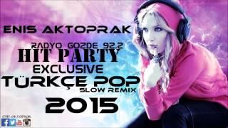 YENİ TÜRKÇE POP SLOV REMİX SET 2015(DJ ENİS AKTOPRAK)