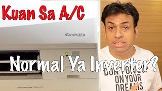Kuan Sa AC Normal Wala Ya Inverter A/C (Hyderabadi Hindi)
