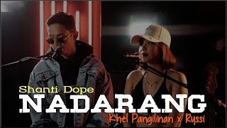 Shanti Dope - Nadarang (Khel Pangilinan x Ryssi cover)(Lyrics)