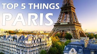 TOP 5 things do do in Paris | France
