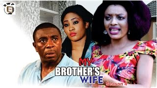 My Brother's  Wife Season 4   - 2016 Latest Nigerian Nollywood Movie
